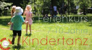 Mo-Do 10:00-13:00 - Ferienkurs Kindertanz (7-10 J.) - 29.7.-2.8.2019